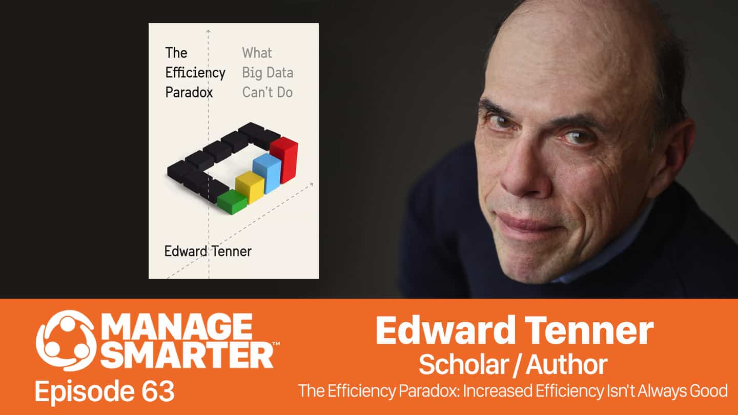 Manage Smarter podcast with Audrey Strong, C. Lee Smith and Edward Tenner