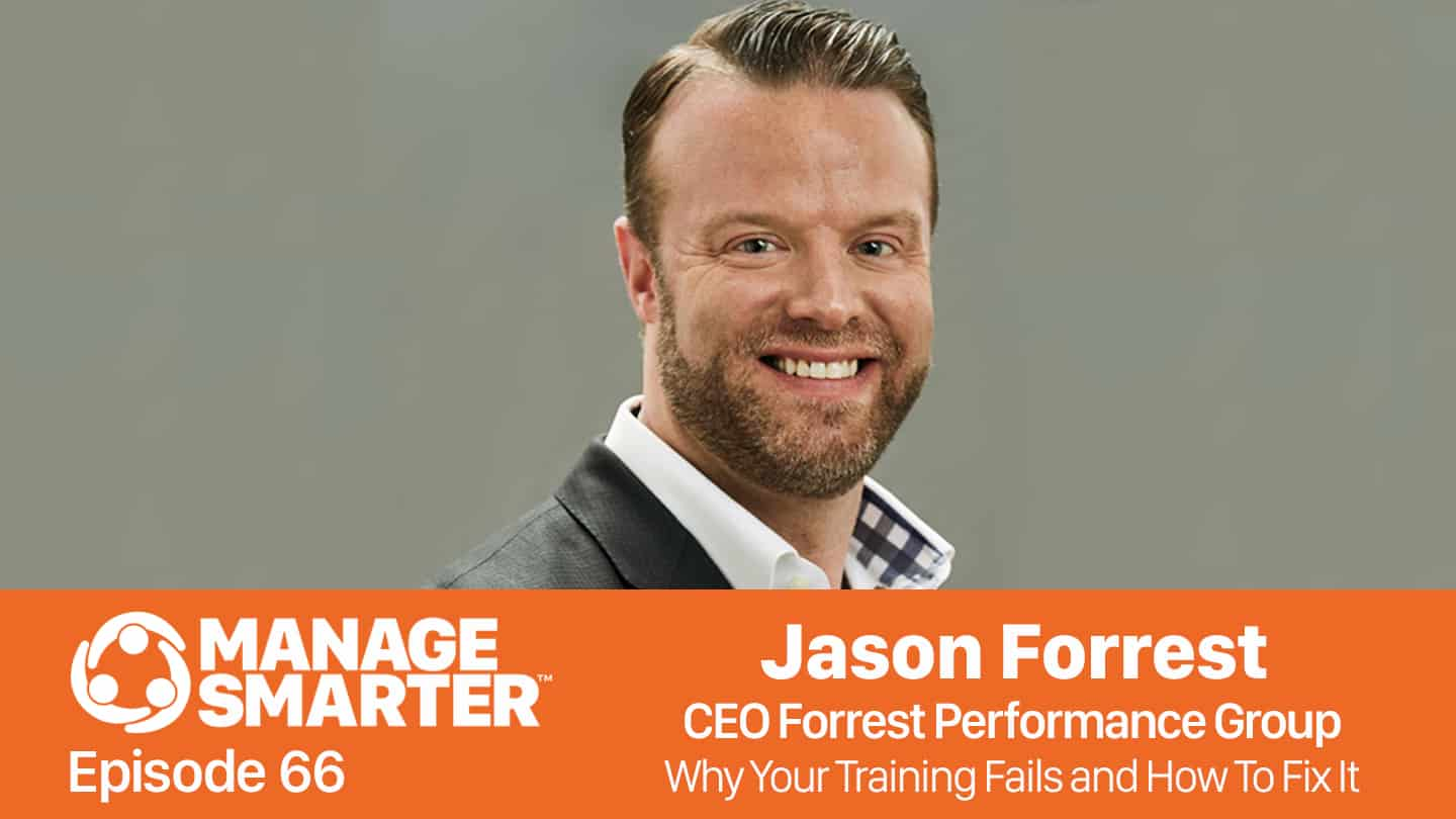 Manage Smarter podcast with guest Jason Forrest
