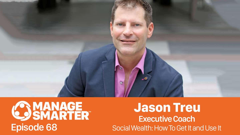 Manage Smarter podcast with Jason Treu