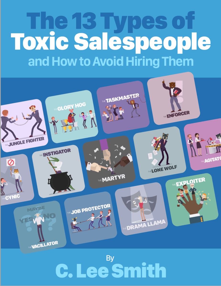 The 13 Types of Toxic Salespeople by C. Lee Smith