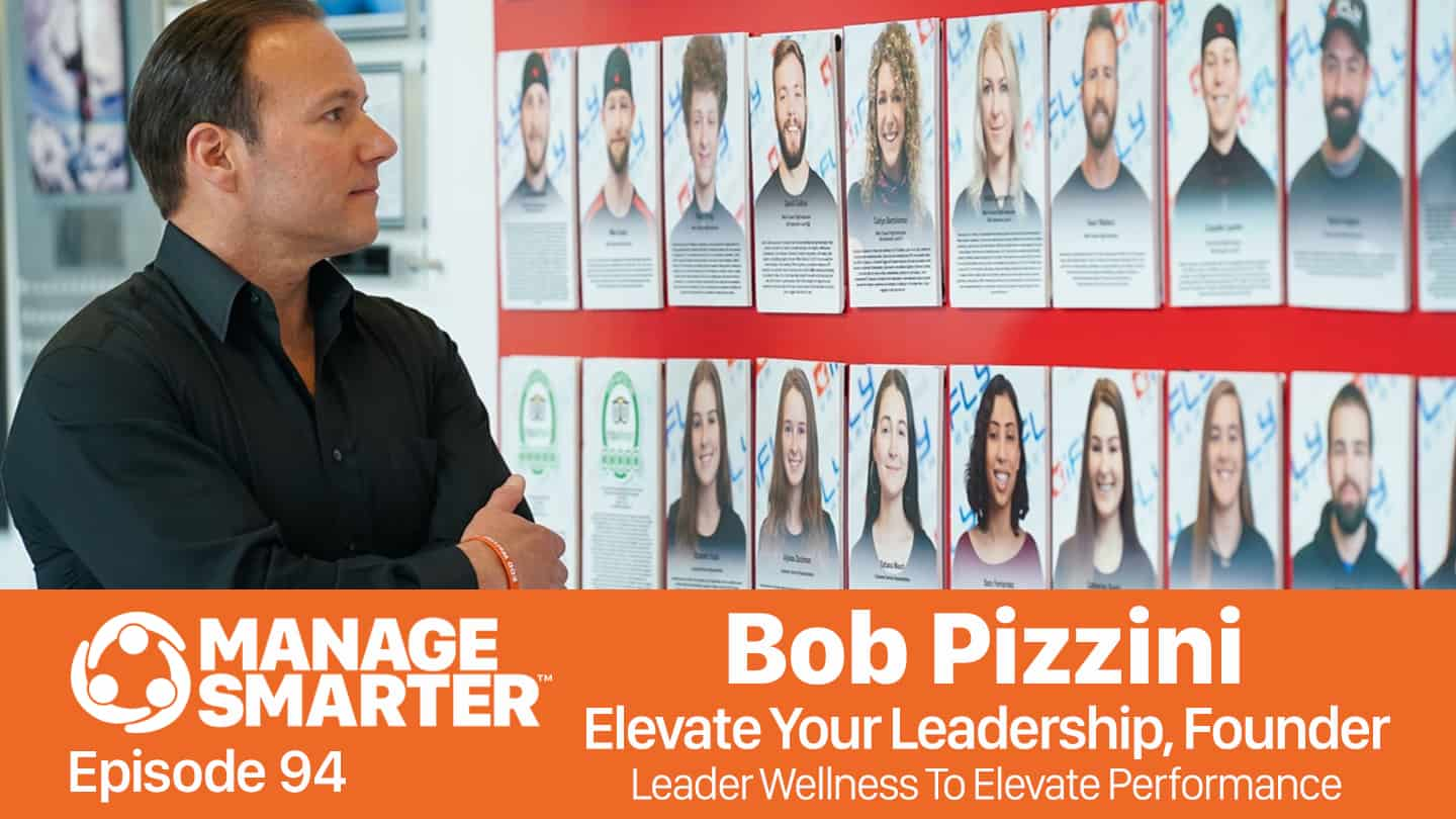 Bob Pizzini on the Manage Smarter podcast from SalesFuel