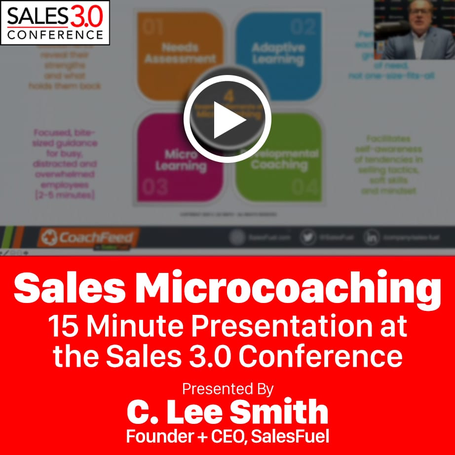 Sales Microcoaching Presentation at Sales 3.0 Conference by SalesFuel CEO C. Lee Smith